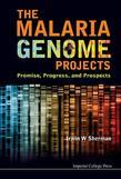 MALARIA GENOME PROJECTS, THE: PROMISE, PROGRESS, AND PROSPECTS: Promise, Progress, and Prospects