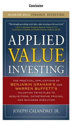 Applied Value Investing : The Practical Application of Benjamin Graham and Warren Buffett's Valuation Principles to Acquisitions, Catastrophe Pricing