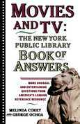 Movies and TV: The New York Public Library Book of Answers