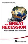 GREAT RECESSION, THE: HISTORY, IDEOLOGY, HUBRIS AND NEMESIS: History, Ideology, Hubris and Nemesis