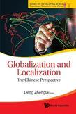 GLOBALIZATION AND LOCALIZATION: THE CHINESE PERSPECTIVE: The Chinese Perspective