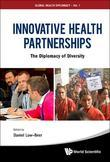 INNOVATIVE HEALTH PARTNERSHIPS: THE DIPLOMACY OF DIVERSITY: The Diplomacy of Diversity