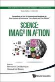 "Science: Image in Action: Proceedings of the 7th International Workshop on Data Analysis in Astronomy ""Livio Scarsi and Vito DiGesù"" Erice, Sicily, It"