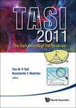 The Dark Secrets of the Terascale: TASI 2011