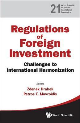 Regulation of Foreign Investment: Challenges to International Harmonization