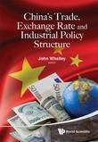 China's Trade, Exchange Rate and Industrial Policy Structure
