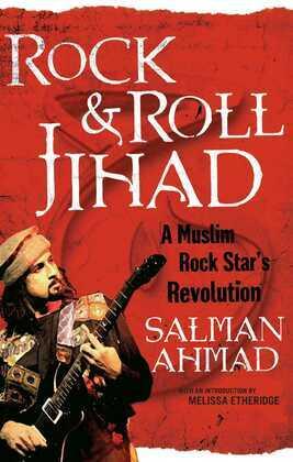 Rock & Roll Jihad: A Muslim Rock Star's Revolution