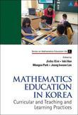 Mathematics Education in Korea: Volume 1: Curricular and Teaching and Learning Practices