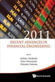 Recent Advances In Financial Engineering 2011