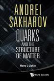 ANDREI SAKHAROV: QUARKS AND THE STRUCTURE OF MATTER: Quarks and the Structure of Matter