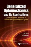Generalized Optomechanics and Its Applications: Quantum Optical Properties of Generalized Optomechanical System