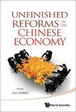 Unfinished Reforms in the Chinese Economy