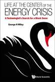 Life at the Center of the Energy Crisis: A Technologist's Search for a Black Swan