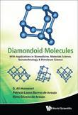 DIAMONDOID MOLECULES: WITH APPLICATIONS IN BIOMEDICINE, MATERIALS SCIENCE, NANOTECHNOLOGY & PETROLEUM SCIENCE: With Applications in Biomedicine, Mater