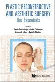 Plastic Reconstructive and Aesthetic Surgery: The Essentials(With DVD-ROM)