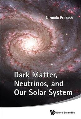 Dark Matter, Neutrinos, and Our Solar System