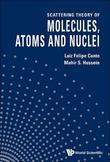 Scattering Theory of Molecules, Atoms and Nuclei
