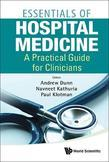 ESSENTIALS OF HOSPITAL MEDICINE: A PRACTICAL GUIDE FOR CLINICIANS: A Practical Guide for Clinicians