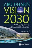 Abu Dhabi's Vision 2030: An Ongoing Journey of Economic Development