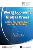 WORLD ECONOMY AFTER THE GLOBAL CRISIS, THE: A NEW ECONOMIC ORDER FOR THE 21ST CENTURY: A New Economic Order for the 21st Century