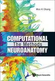 COMPUTATIONAL NEUROANATOMY: THE METHODS: The Methods