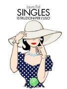 Singles, istruzioni per l'uso