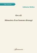 Opus II - Mémoires d'un homme dérangé