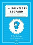 The Pointless Leopard: What Good are Kids Anyway?