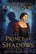 Rachel Caine - Prince of Shadows: A Novel of Romeo and Juliet