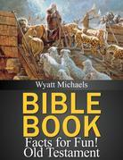 Bible Book Facts for Fun! Old Testament