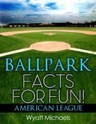 Ballpark Facts for Fun! American League