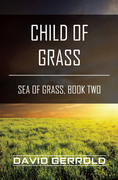 Child of Grass: Sea of Grass, Book Two