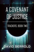 A Covenant of Justice: Trackers, Book Two