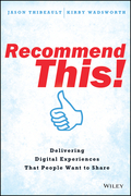 Recommend This!: Delivering Digital Experiences that People Want to Share