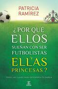 ¿Por qué ellos sueñan con ser futbolistas y ellas princesas?