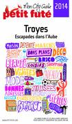 Troyes 2014 Petit Futé (avec photos et avis des lecteurs)