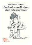 Confessions ordinaires d'un enfant précoce