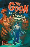 The Goon volume 2: La mia infanzia criminale (e altri racconti pesi)