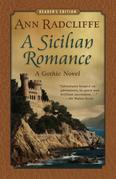 A Sicilian Romance: A Gothic Novel (Reader's Edition)
