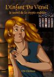 L'enfant du vitrail : Le secret de la crypte oubliée