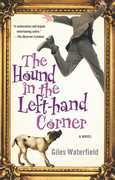 The Hound in the Left-hand Corner: A Novel