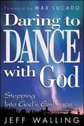 Daring to Dance With God: Stepping into God's Embrace
