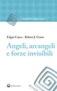 Angeli, arcangeli e forze invisibili