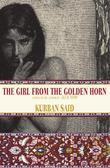 The Girl From the Golden Horn: Translated From the German by Jenia Graman