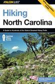 Hiking North Carolina, 2nd: A Guide to Nearly 500 of North Carolina's Greatest Hiking Trails