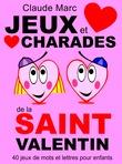 Jeux et charades de la Saint Valentin. Jeux de lettres. Jeux de mots.