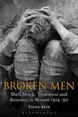 Broken Men: Shell Shock, Treatment and Recovery in Britain 1914-30