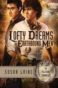 Lofty Dreams of Earthbound Men