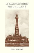 A Lancashire Miscellany