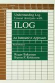 Understanding Log-linear Analysis With Ilog: An Interactive Approach